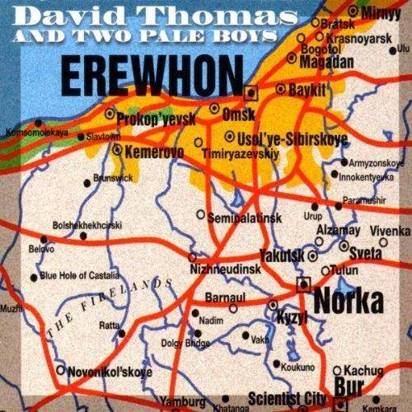 "David Thomas & Two Pale Boys ""Erewhon"""