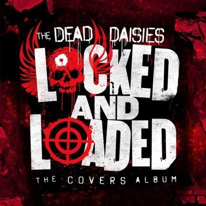 "Dead Daisies, The ""Locked And Loaded"""