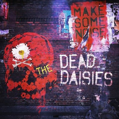 "Dead Daisies, The ""Make Some Noise"""