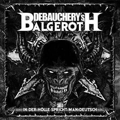 "Debauchery Vs Balgeroth ""In Der Holle Spricht Man Deutsch Limited Edition"""