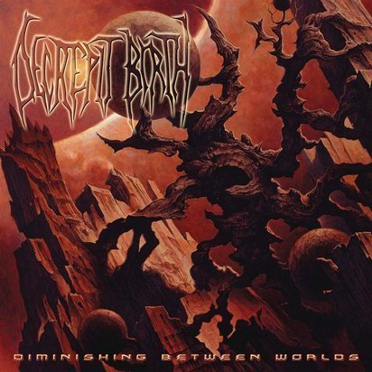 "Decrepit Birth ""Diminishing Between Worlds"""