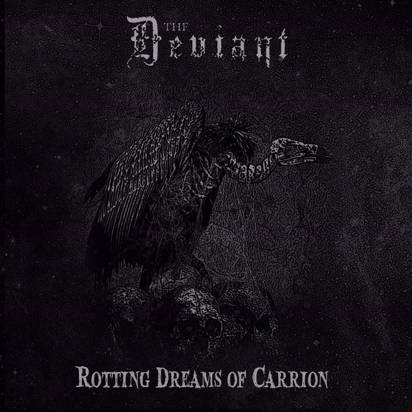"Deviant, The ""Rotting Dreams Of Carrion"""