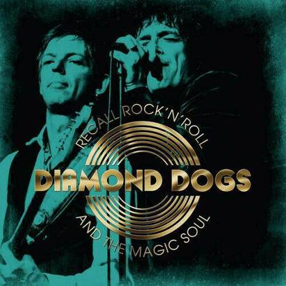 "Diamond Dogs ""Recall Rock N Roll And The Magic Soul"""