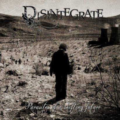 "Disintegrate ""Parasites Of A Shifting Future"""