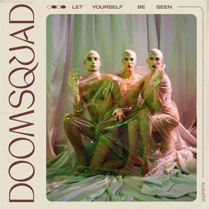 "Doomsquad ""Let Yourself Be Seen"""