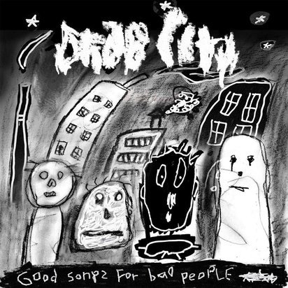 "Drab City ""Good Songs For Bad People LP"""