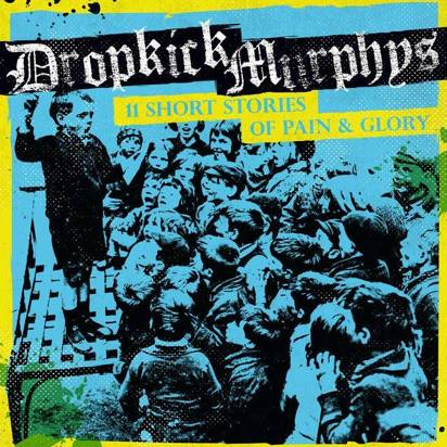 "Dropkick Murphys ""11 Short Stories Of Pain And Glory"""