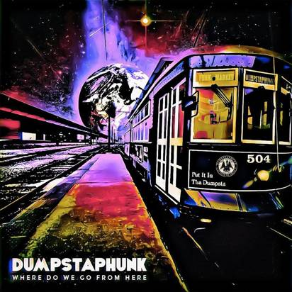 "Dumpstaphunk ""Where Do We Go From Here"""
