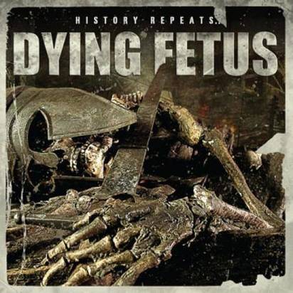 "Dying Fetus ""History Repeats..."""