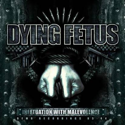 "Dying Fetus ""Infatuation With Malevolence"""