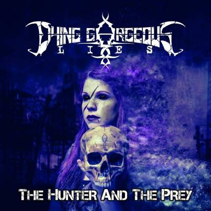 "Dying Gorgeous Lies ""The Hunter And The Prey"""