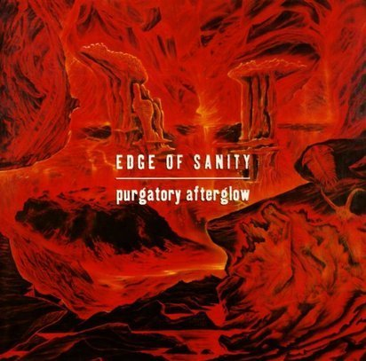 "Edge Of Sanity ""Purgatory Afterglow"""