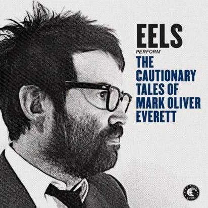 "Eels ""The Cautionary Tales Of Mark Oliver Everett"""