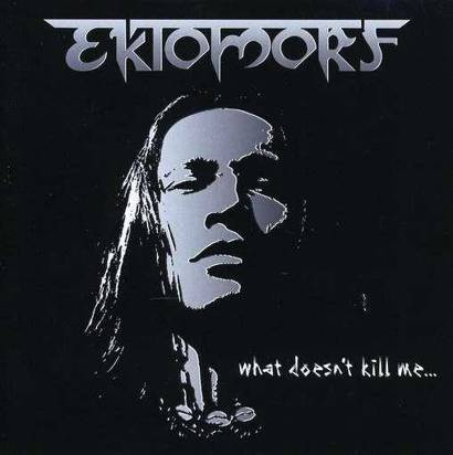 "Ektomorf ""What Doesnt Kill Me Limited Edition"""