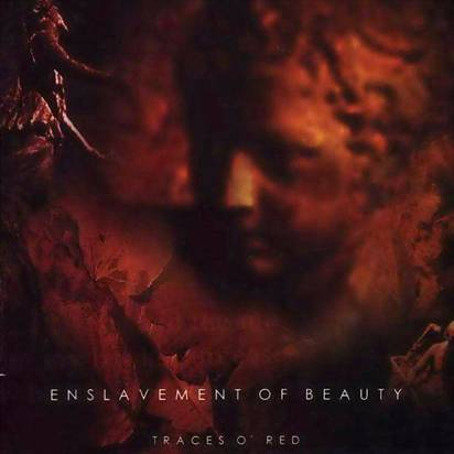 "Enslavement Of Beauty ""Traces O Red"""