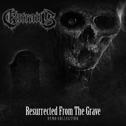 "Entrails ""Resurrected From The Grave"""
