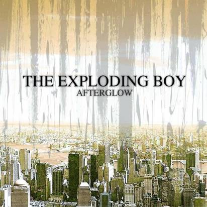 "Exploding Boy, The ""Afterglow"""