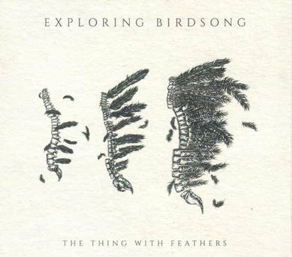 "Exploring Birdsong ""The Thing With Feathers"""