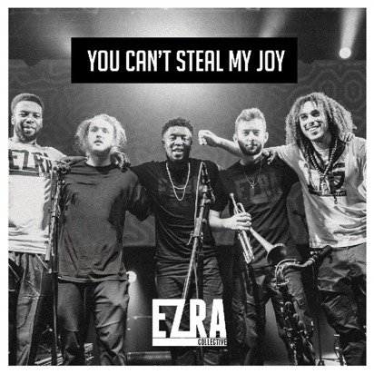 "Ezra Collective ""You Can't Steal My Joy LP"""