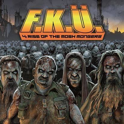 "F.K.U. ""4 Rise Of The Mosh Mongers Limited Edition"""
