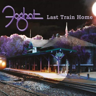 "Foghat ""Last Train Home"""