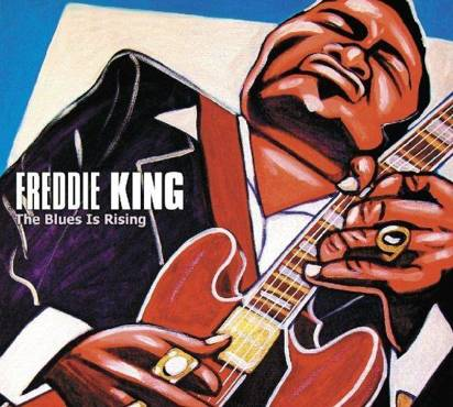 "Freddie King ""The Blues Is Rising"""