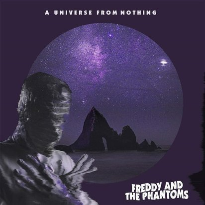 "Freddy And The Phantoms ""A Universe From Nothing"""