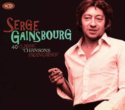 "Gainsbourg, Serge ""40 Classic Chansons Francaises"""