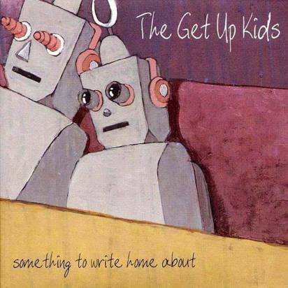 "Get Up Kids, The ""Something To Write Home About 10Th Anniversary Edition"""