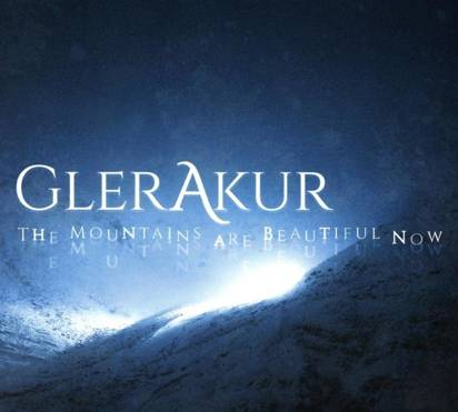 "GlerAkur ""The Mountains Are Beautiful Now"""