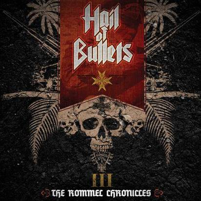 "Hail Of Bullets ""The Rommel Chronicles Limited Edition"""