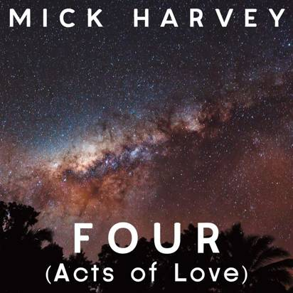 "Harvey, Mick ""Four Acts Of Love"""