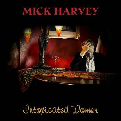 "Harvey, Mick ""Intoxicated Women Lp"""