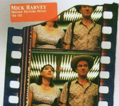 "Harvey, Mick ""Motion Picture Music 94-05"""