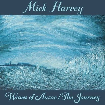 "Harvey, Mick ""Waves of Anzac The Journey LP"""
