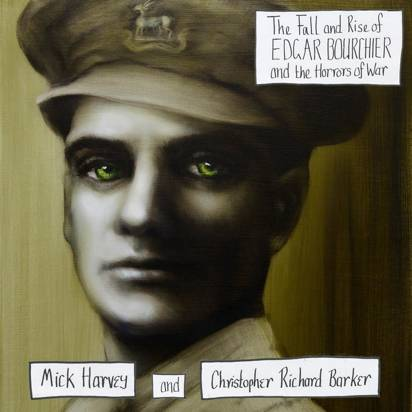 "Harvey, Mick and Barker Christopher Richard ""The Fall and Rise of Edgar Bourchier and the Traumatic Horrors of War"""