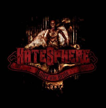"Hatesphere ""Ballet Of The Brute"""