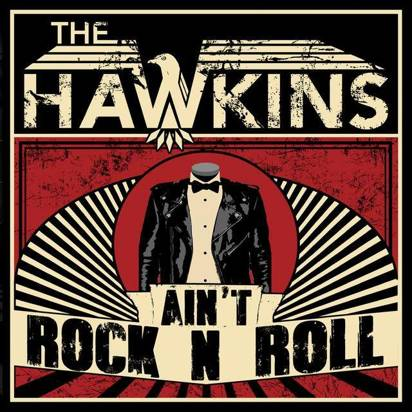"Hawkins, The ""Ain't Rock N Roll"""