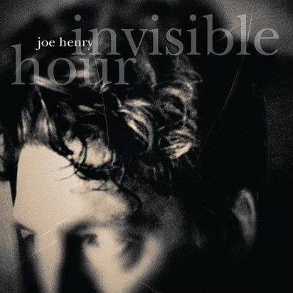 "Henry, Joe ""Invisible Hour"""