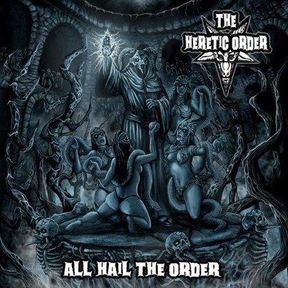 "Heretic Order, The ""All Hail The Order"""