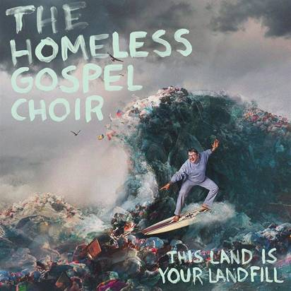 "Homeless Gospel Choir, The ""This Land Is Your Landfill LP"""