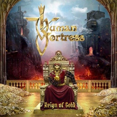 "Human Fortress ""Reign Of Gold"""