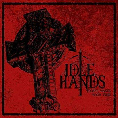 "Idle Hands ""Don't Waste Your Time"""