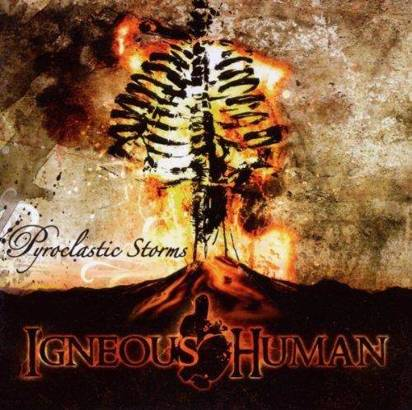 "Igneous Human ""Pyroclastic Storms"""