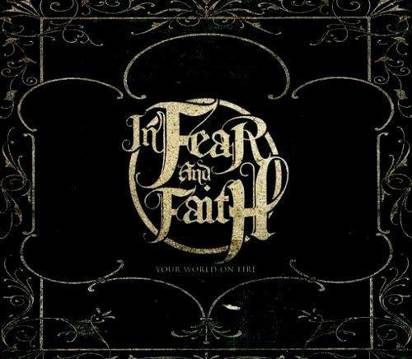 "In Fear And Faith ""Your World In Fire"""