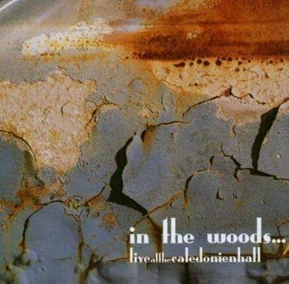 "In The Woods ""Live At The Caledonian Hall"""