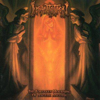 "Incantation ""The Forsaken Mourning Of Angelic Anguish"""