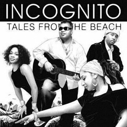 "Incognito ""Tales From The Beach"""