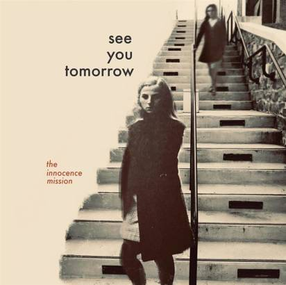 "Innocence Mission, The ""See You Tomorrow"""