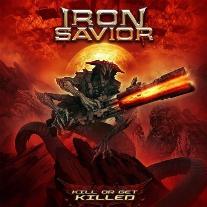 "Iron Savior ""Kill Or Get Killed"""